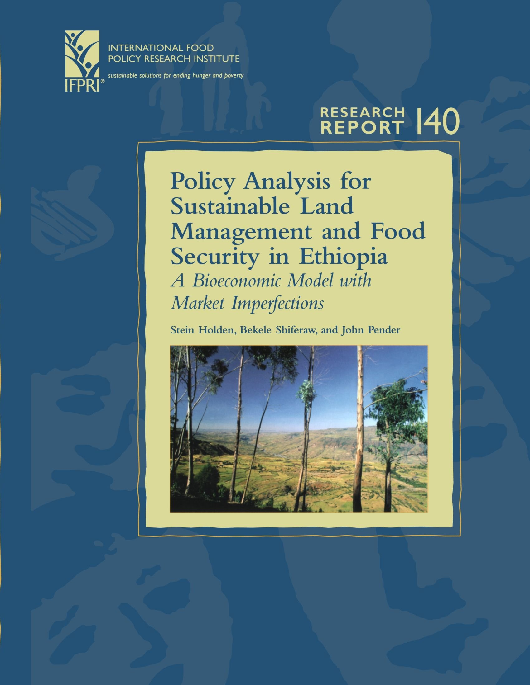 Policy Analysis for Sustainable Land Management and Food Security in Ethiopia: A Bioeconomic Model with Market Imperfections (Research Report 140 - ... Food Policy Research Institute), 140.) ebook
