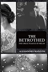 The Betrothed: The Great Plague of Milan Kindle Edition