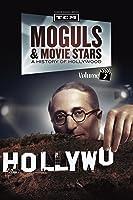 Moguls & Movie Stars: A History of Hollywood, Volume 2
