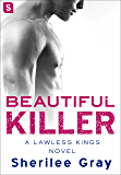 Beautiful Killer: A Lawless Kings Romance