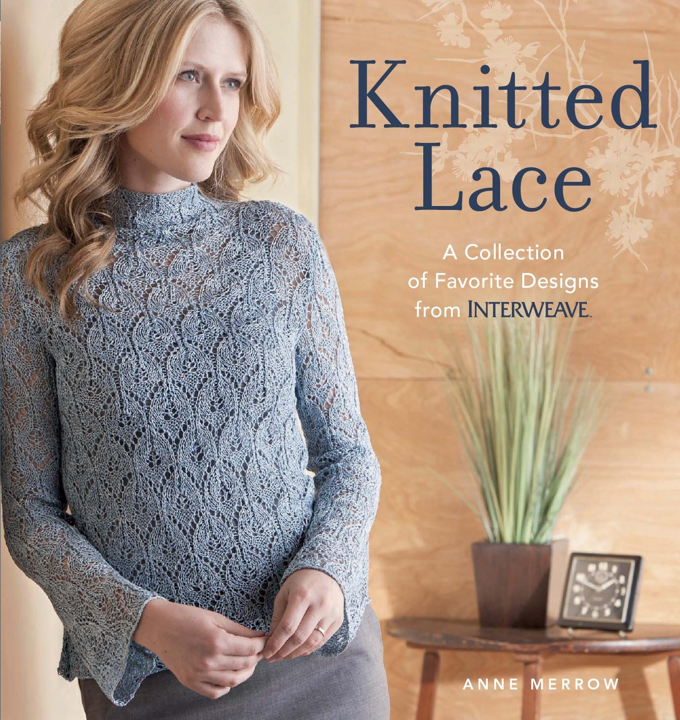 Knitted Lace A Collection Of Favorite Designs From Interweave Anne