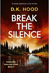 Break the Silence: A totally addictive crime thriller (Detectives Kane and Alton Book 7) Kindle Edition