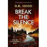 Break the Silence: A totally addictive crime thriller (Detectives Kane and Alton Book 7)