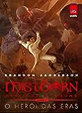 Mistborn: primeira era: Nascidos da bruma: O herói das eras