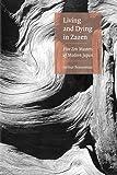 Living And Dying In Zazen: Five Zen Masters Of Modern Japan
