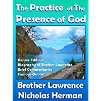 Practice of the Presence of God:  Additional Quotes & Rules on Holy Life,  and Biography of Brother Lawrence,: Spirituality (Spiritual Classics) (English Edition)