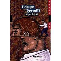 L'okupa de cervells (Llibres Infantils I Juvenils - Antaviana - Antaviana Nova)