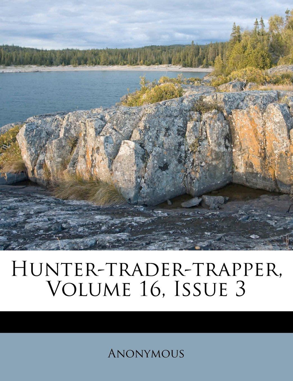 Read Online Hunter-trader-trapper, Volume 16, Issue 3 pdf epub