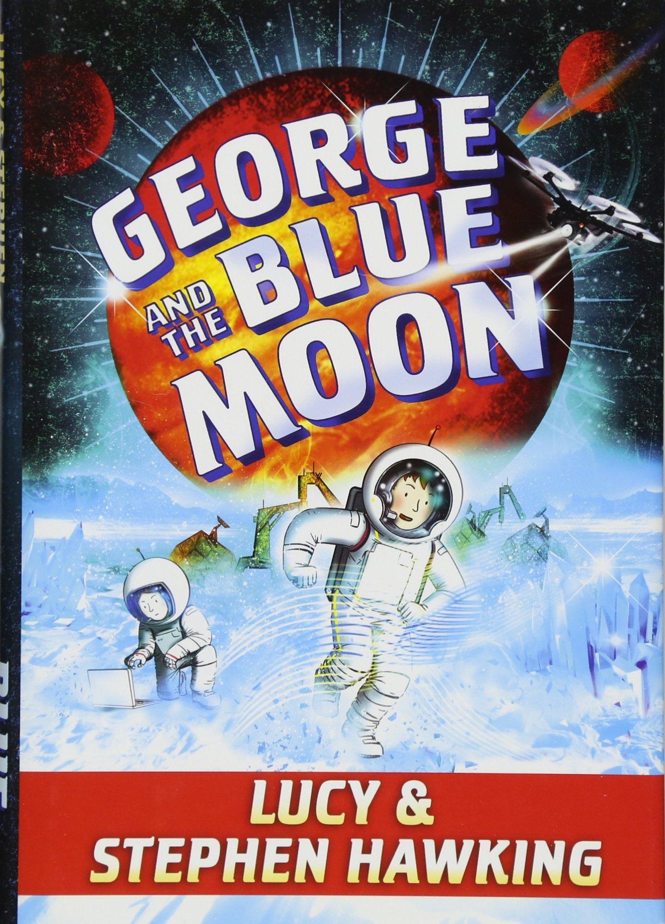 George and the Blue Moon (George's Secret Key) PDF