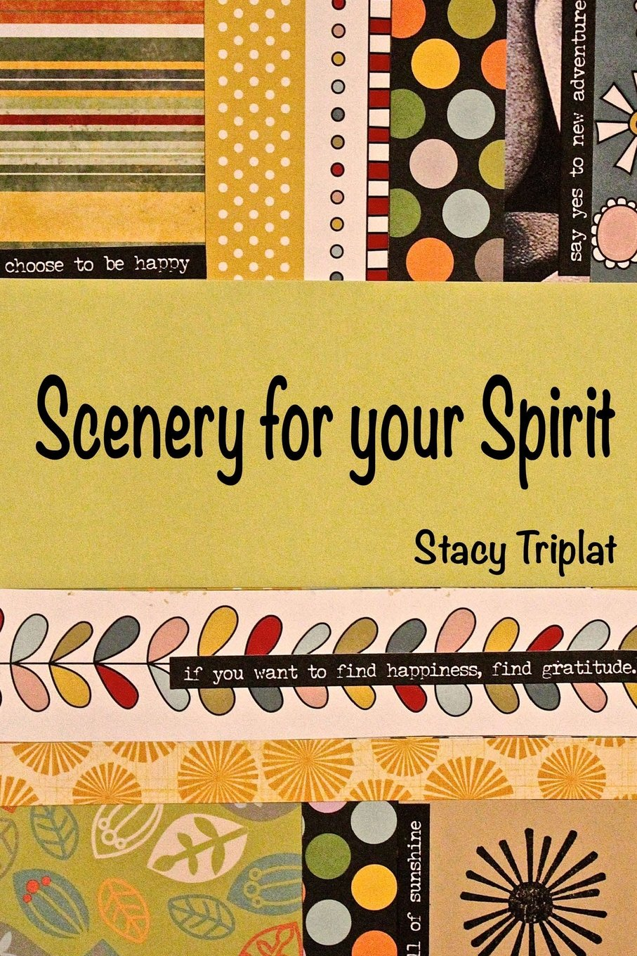 Scenery For Your Spirit: A burst of uplifting joy and insight to power your moments and days. pdf