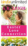 Easter Love Connection: A cozy, clean, sweet, contemporary, small town, Easter romance that will warm your heart: Book 1 in the Easter in Hallston series (English Edition)