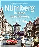 Nürnberg in Farbe. Fotografien von 1935 bis 1975. Seltene Ansichten aus der Zeit vor dem Krieg stehen neben erschütternden Trümmerbildern und ... des Wiederaufbaus. (Sutton Archivbilder)