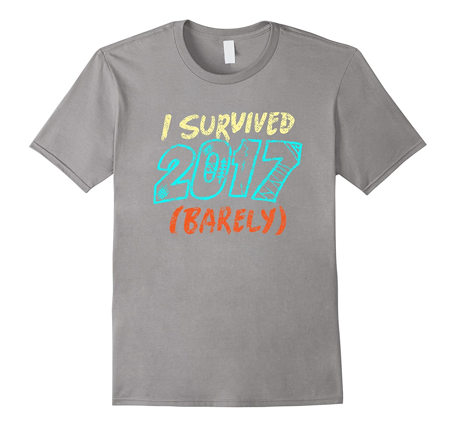 Funny New Years Eve Shirt 2018 - I Survived 2017 (barely)-ANZ