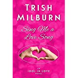 Sing Me a Love Song (An Idol in Love Novel Book 1)