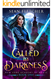 Called by Darkness (New York Academy of Magic Book 1)