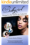 Babygirl: Prequel to the Search for Catherine (Black Butterfly Book 1)