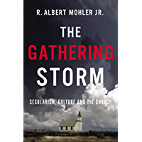 The Gathering Storm: Secularism, Culture, and the Church
