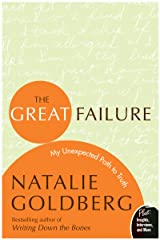 The Great Failure: My Unexpected Path to Truth (Insight: The Spirit Behind The Words) Kindle Edition