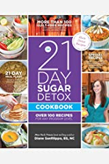 The 21-Day Sugar Detox Cookbook: Over 100 Recipes for Any Program Level Paperback