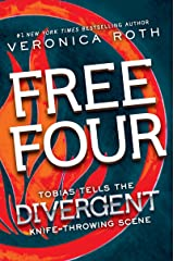 Free Four: Tobias Tells the Divergent Knife-Throwing Scene (Divergent Series-Collector's Edition) Kindle Edition
