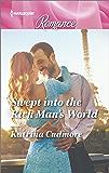 Swept into the Rich Man's World (Harlequin Romance Book 4510)