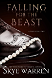 Falling for the Beast (A Modern Fairy Tale Duet Book 2)