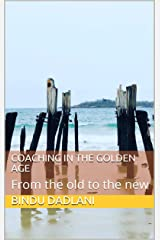 Coaching in the Golden Age: From the old to the new Kindle Edition
