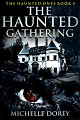 The Haunted Gathering: Paranormal Suspense (The Haunted Ones Book 4) Kindle Edition