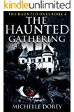 The Haunted Gathering: Paranormal Suspense (The Haunted Ones Book 4)