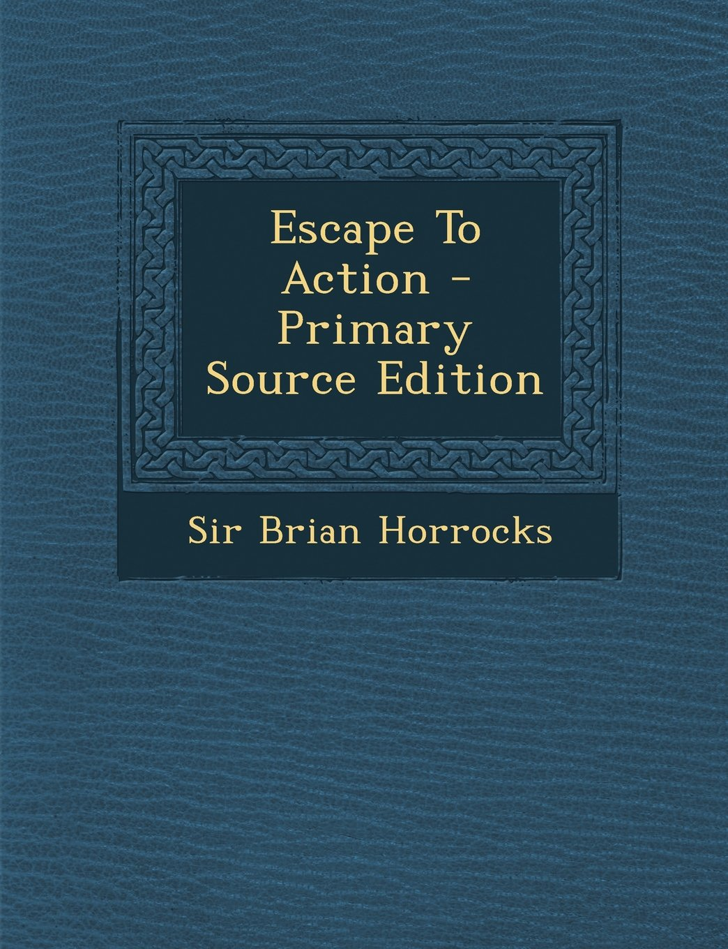 Read Online Escape To Action - Primary Source Edition ebook