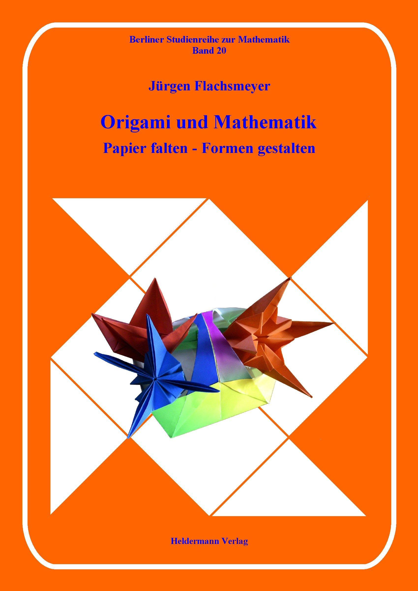 Origami und Mathematik: Papier falten - Formen gestalten Berliner ...