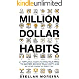 Million Dollar Habits: 27 Powerful Habits to Wire Your Mind For Success, Become Truly Happy, and Achieve Financial Freedom (H