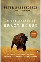In the Spirit of Crazy Horse: The Story of Leonard Peltier and the FBI's War on the American Indian Movement Kindle Edition