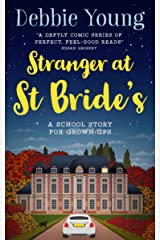 Stranger at St Bride's: A School Story for Grown-ups (Staffroom at St Bride's Book 2) Kindle Edition