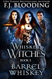 Barrel of Whiskey (Whiskey Witches Book 3)