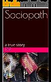 Sociopath: a true story