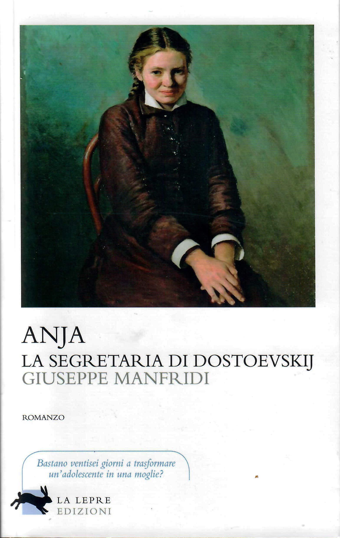 Amazon.it: Anja, la segretaria di Dostoevskij - Manfridi, Giuseppe - Libri