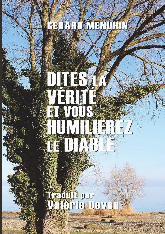 Dites la vérité et vous humilierez le diable (French Edition) ebook