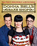 Donna Bell's Bake Shop: Recipes and Stories of Family, Friends, and Food (English Edition)