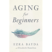 Aging for Beginners (English Edition)