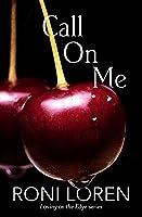Call On Me (Loving On The Edge Book 7) (Loving On