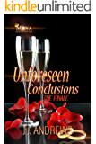 Unforeseen Conclusions (The Finale) (Unforeseen Series)