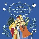 La Bible racontée aux enfants d'aujourd'hui