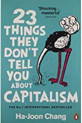 23 Things They Don't Tell You About Capitalism by Ha-Joon Chang (1-Sep-2011) Paperback Paperback