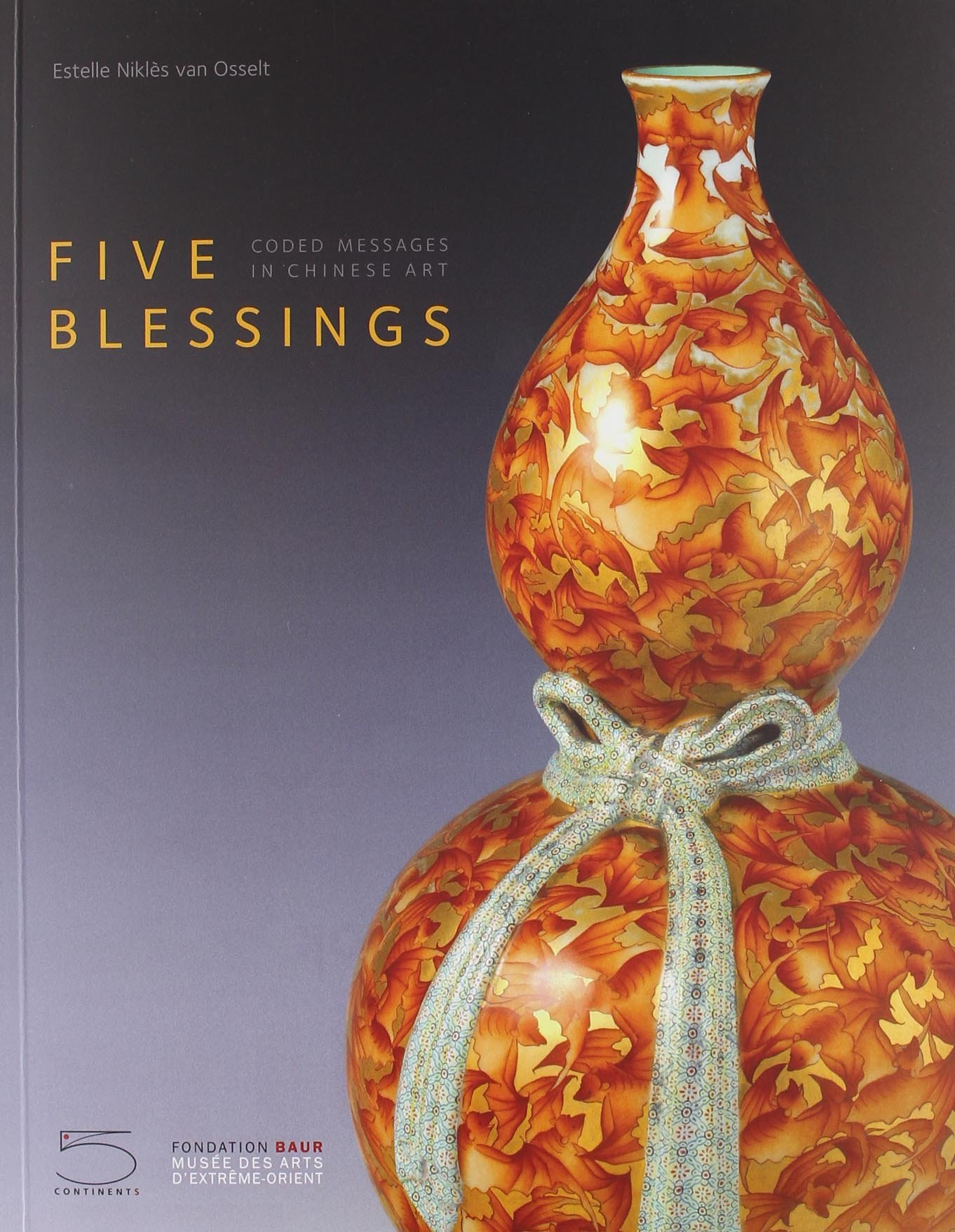 Read Online Five Blessings: Coded Messages in Chinese Art PDF