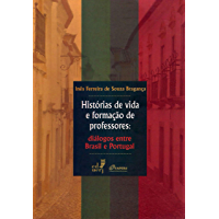 Histórias de vida e formação de professores: diálogos entre Brasil e Portugal