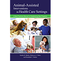 Animal-Assisted Interventions in Health Care Settings: A Best Practices Manual for Establishing New Programs (New Directions in the Human-Animal Bond)
