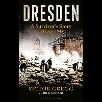 Dresden: A Survivor's Story (Kindle Single): A Survivor's Story, February 1945