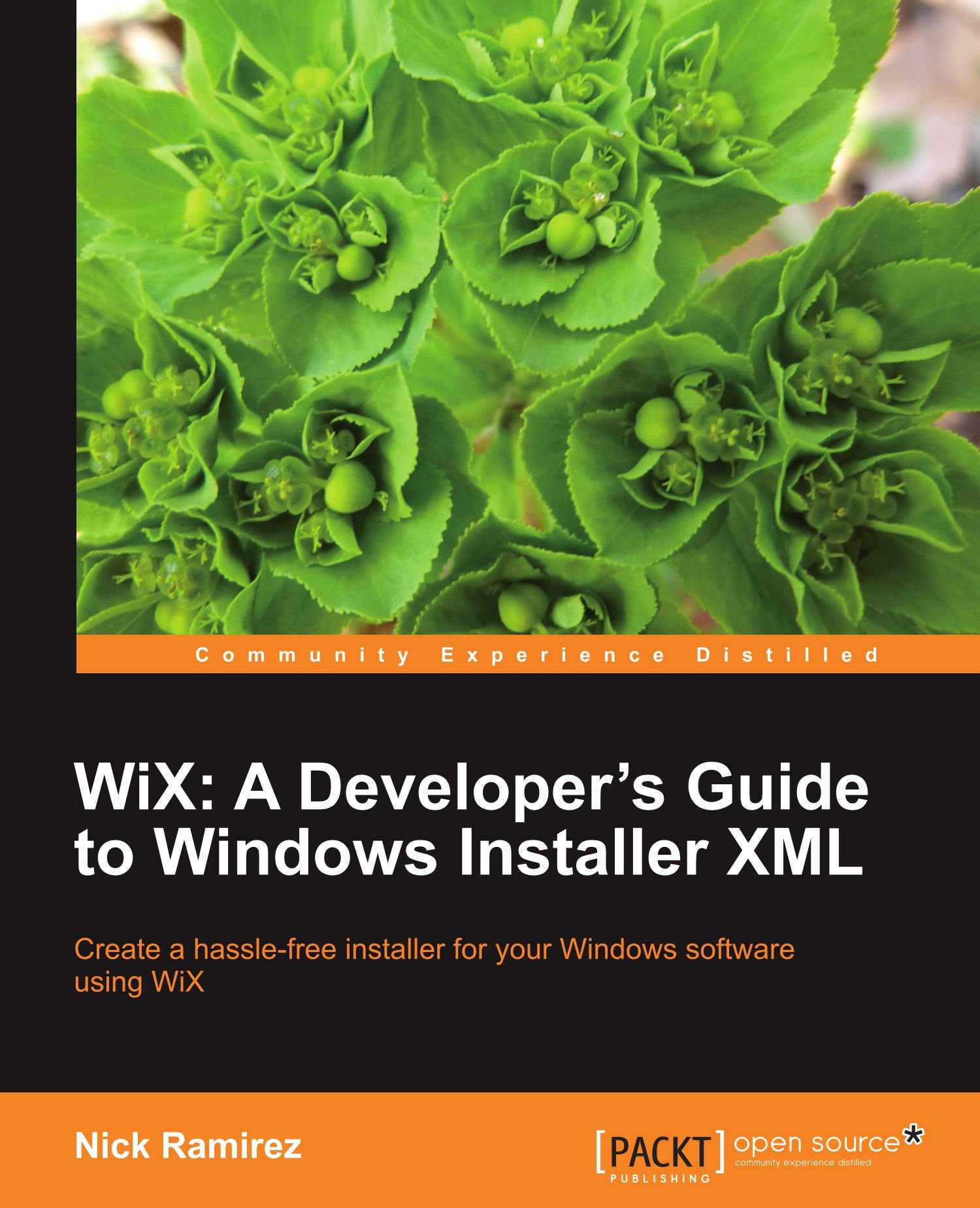 WiX: A Developers Guide to Windows Installer XML