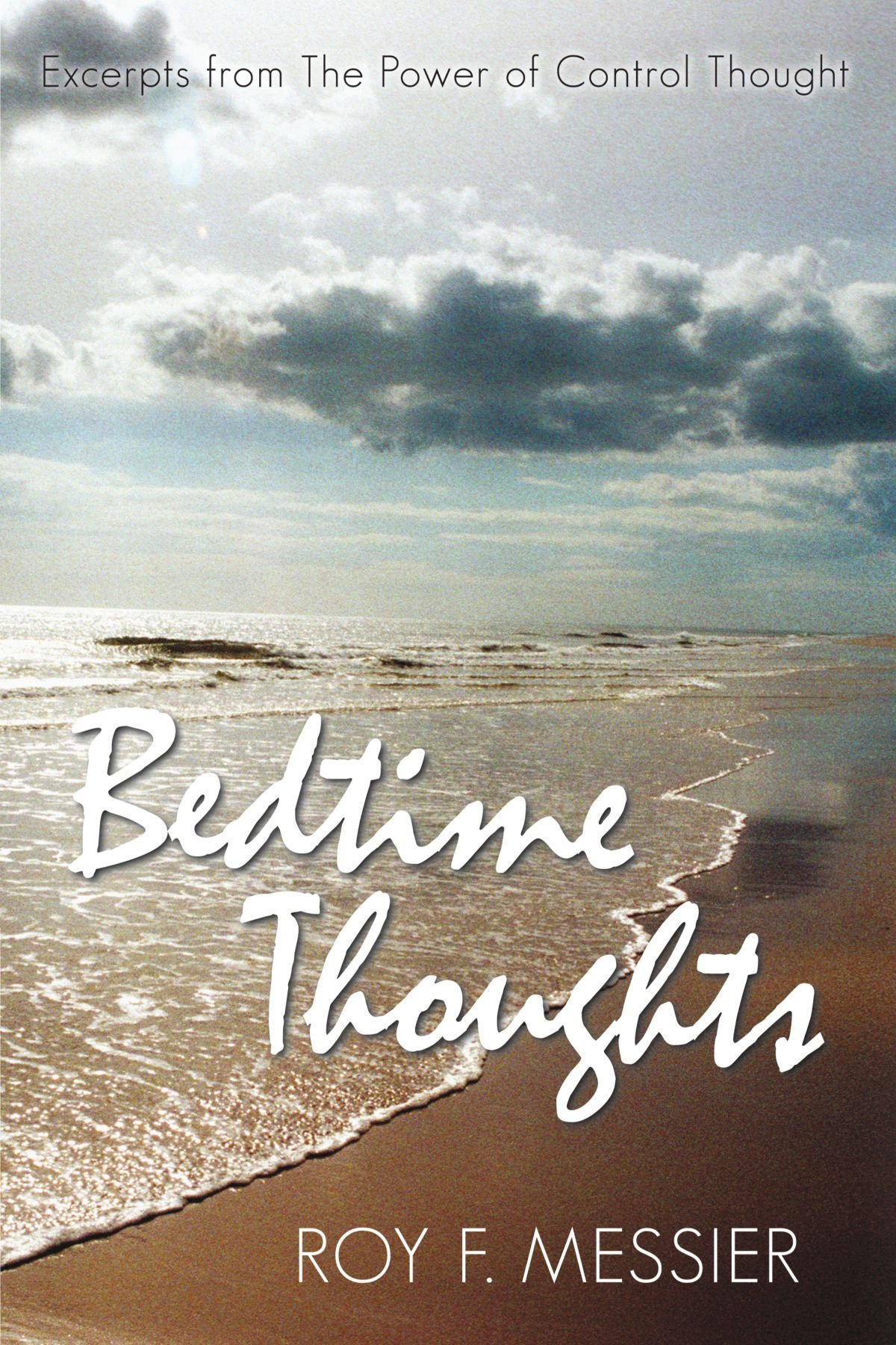 Bedtime Thoughts: Excerpts From the Power of Control Thought pdf epub